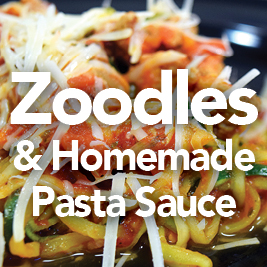 Zoodles & Homemade Pasta Sauce